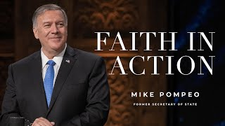 Faith In Action with Former Secretary of State, Mike Pompeo