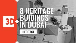8 HERTAGE BUILDINGS IN DUBAI