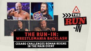 The Run-In: WrestleMania Backlash preview   Roman Reigns vs. Cesaro   Drew's last WWE Title shot?