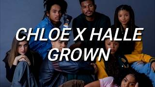 Chloe X Halle   Grown (Lyrics)