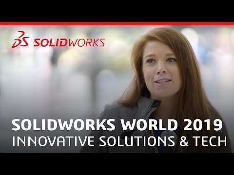 SOLIDWORKS World 2019 - Innovative Solutions and Technology