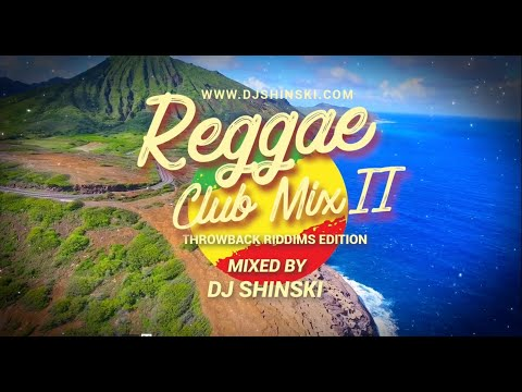 Reggae Club Mix Vol 2 [Throwback Riddims Edition] – DJ Shinski [Beres Hammond, Richie Spice ]