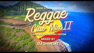 Best Throwback Reggae Riddims Mix - Shinski [Beres Hammond, Richie Spice, Sanchez] 2000s Old School