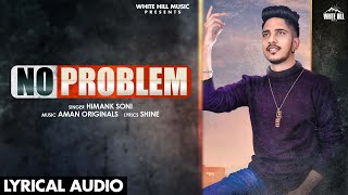 No Problem (Lyrical Audio) | Himank Soni | New Punjabi Song 2020 | White Hill Music