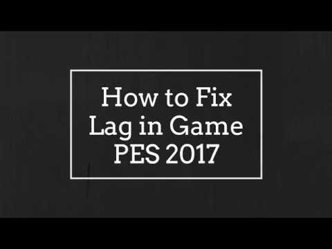 Download Pes 2017 How To Fix Lag Best Solutions Video 3GP Mp4 FLV HD