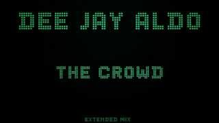 Dj Aldo - The Crowd (Extended Mix)