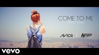 Avicii ft. Alesso Style - Come To Me