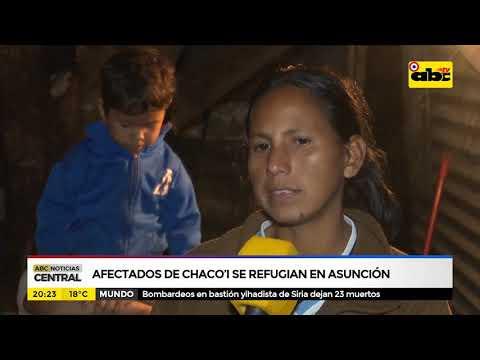 Afectados de Chaco`i se refugian en Asunción