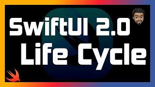 SwiftUI 2.0 Life Cycle