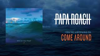 Papa Roach   Come Around (Official Audio)