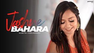 Jashn-e-Bahara - Unplugged Cover | Namita Choudhary | Jodhaa Akbar | AR Rahman