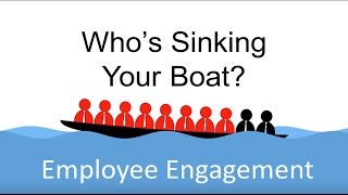 Employee Engagement - Whos Sinking Your Boat?