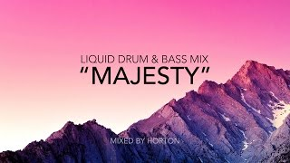 """Majesty"" ~ Chilled Liquid Drum & Bass Mix"