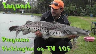 Programa Fishingtur na TV 105 - Centro de Pesca Taquari