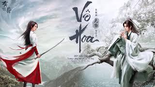OST HỮU PHỈ || Vô Hoa - Trương Lương Dĩnh & Lưu Vũ Ninh|无华 - 张靓颖 & 刘宇宁