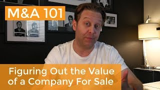 How To Figure Out the Value of a Company for Sale