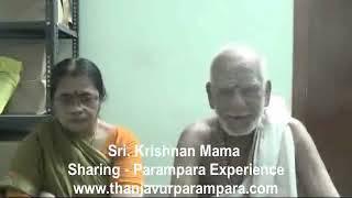 Sri. Krishnan Mama & Smt. Kasturi Mami Sharing their Parampara Experience