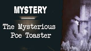 Mystery | The Mysterious Poe Toaster
