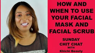 HOW AND WHEN SHOULD YOU USE YOUR FACIAL MASKS AND FACIAL SCRUBS