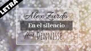 Alex Zurdo - En el silencio - feat. Dennisse (Con Letra)
