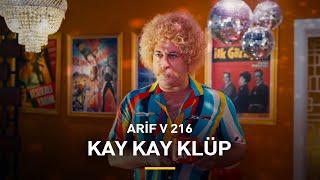 Arif v 216 | Kay Kay Klüp
