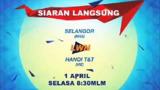 TV9 Promo  Piala AFC 2014 LIVE Selangor MAL LWN Hanoi T&T VIE 1 Apr 830mlm