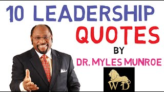 10 POWERFUL LEADERSHIP QUOTES BY DR MYLES MUNROE || KEYS FOR LEADERSHIP || MUST WATCH!!!