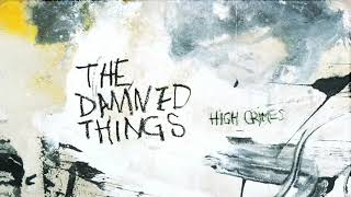 The Damned Things - Carry a Brick (Audio)