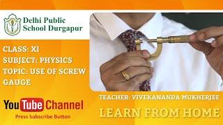 CLASS XI   TOPIC: USE OF SCREW GAUGE   PHYSICS   LAB   DPS DURGAPUR