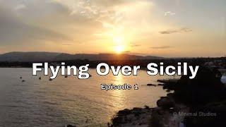 Flying over Sicily episode 1 - Volando sulla Sicilia
