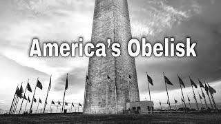 The Washington Monument: America's Obelisk | AF-314