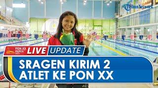 PON XX PAPUA: Sragen Kirim 2 Atlet ini Wakili Jateng, Disebut Punya Kans Medali