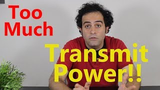 Too Much WiFi Transmit Power! Good or Bad?
