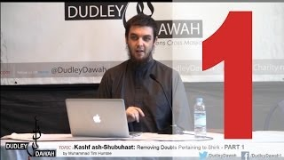 Kashf ash-Shubuhaat: Removing Doubts Pertaining to Shirk - Part 1 | Muhammad Tim Humble