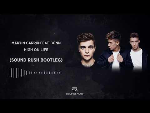 Martin Garrix Feat Bonn High On Life Sound Rush Bootleg