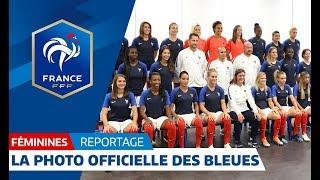Equipe de France Féminine : les coulisses de la photo officielle 2018-2019
