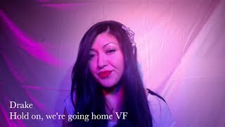 Drake - Hold On, We're Going Home (version française - french cover) by Vani