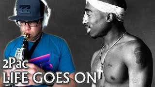 2Pac - Life Goes On - Soprano Saxophone - BriansThing