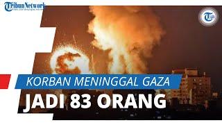 Israel Terus Membabi Buta dengan Jet Tempurnya, Korban meninggal di Gaza Meningkat Menjadi 83 Orang