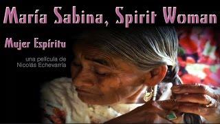 María Sabina, Spirit Woman (Mujer Espíritu)