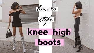 How To Style | Knee High Boots