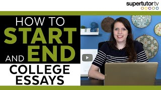 How to Start and End Your College Essay!
