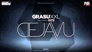 Grasu XXL feat Ami   Deja Vu Official Single)