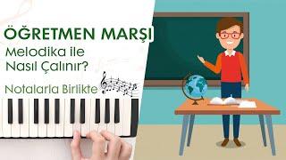 Öğretmen Marşı Melodika Notaları Ve Çalınışı - Çalamam Deme!