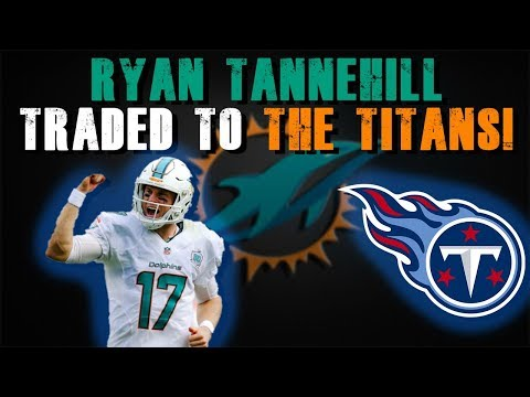 RYAN TANNEHILL TRADED TO THE TENNESSEE TITANS! [MIAMI DOLPHINS FAN REACTION]