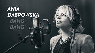Ania Dabrowska - Bang Bang