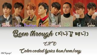 EXO - Been through (지나갈 테니) color coded lyrics [Han/Rom/Eng] by Ok!Kpop!