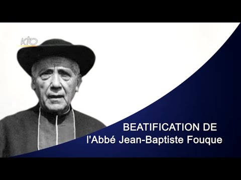 Messe de Béatification de l'Abbé Jean-Baptiste Fouque à Marseille
