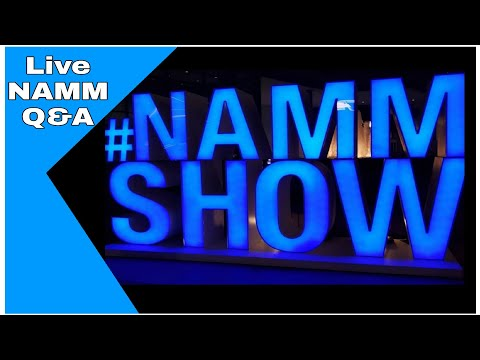 Live 2019 NAMM Q&A.What did I buy at the NAMM show?