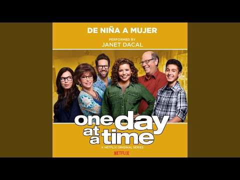 """De Niña a Mujer (from the Netflix Original Series """"One Day at a Time"""")"""